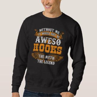 Aweso HOOKS A True Living Legend Sweatshirt