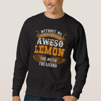 Aweso LEMON A True Living Legend Sweatshirt
