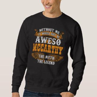 Aweso MCCARTHY A True Living Legend Sweatshirt