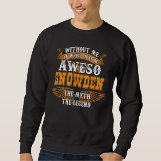 Aweso SNOWDEN A True Living Legend Sweatshirt