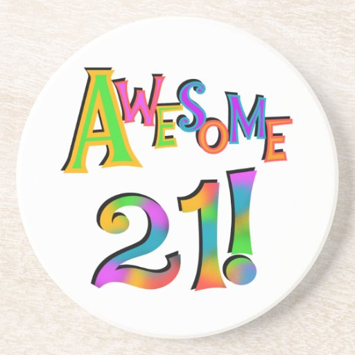 Awesome 21 Birthday T-shirts and Gifts Drink Coaster