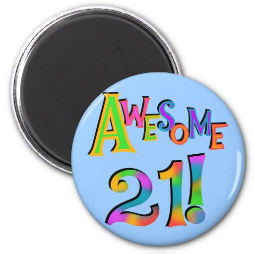 Awesome 21 Birthday T-shirts and Gifts Fridge Magnet