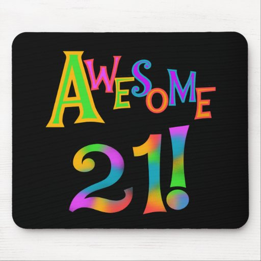 Awesome 21 Birthday T-shirts and Gifts Mouse Pad