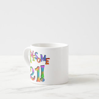 Awesome 21 Birthday T-shirts and Gifts 6 Oz Ceramic Espresso Cup