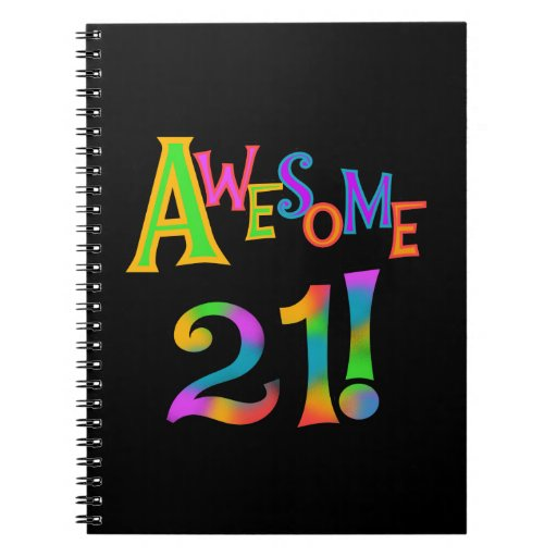 Awesome 21 Birthday T-shirts and Gifts Spiral Notebooks