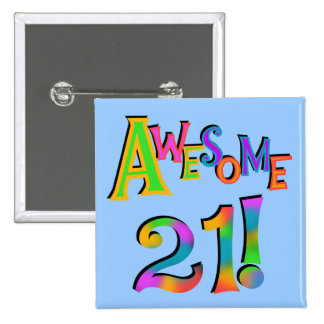 Awesome 21 Birthday T-shirts and Gifts Pins