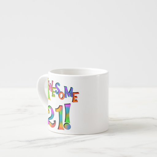 Awesome 21 Birthday T-shirts and Gifts Espresso Cups