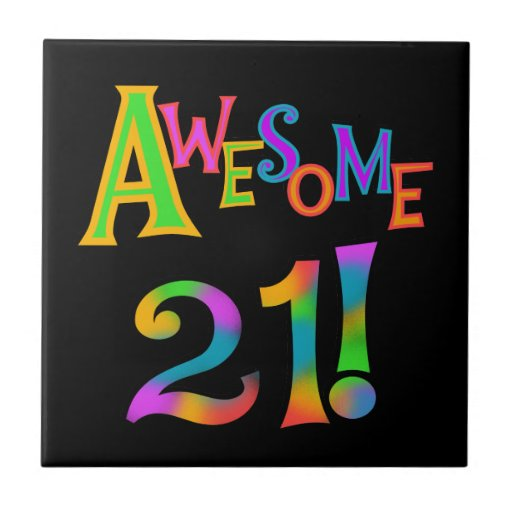 Awesome 21 Birthday T-shirts and Gifts Tiles