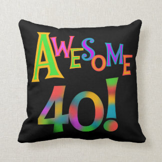 Awesome 40 Birthday T-shirts and Gifts Cushion