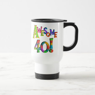 Awesome 40 Birthday T-shirts and Gifts 15 Oz Stainless Steel Travel Mug