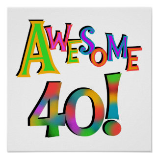 Awesome 40 Birthday T-shirts and Gifts Poster