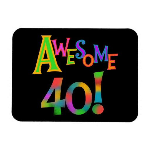 Awesome 40 Birthday T-shirts and Gifts Magnet