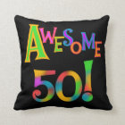 Awesome 50 Birthday T-shirts and Gifts Cushion