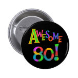 Awesome 80 Birthday T-shirts and Gifts Buttons