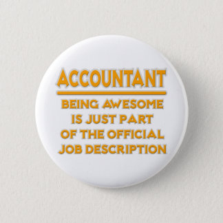 Awesome Accountant .. Official Job Description 6 Cm Round Badge