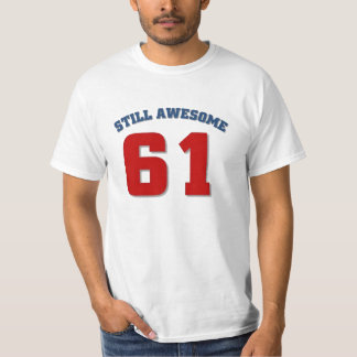 Awesome at 61 t shirts