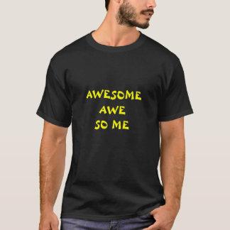 Awesome Awe So Me T-Shirt