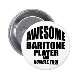 Awesome Baritone Player 6 Cm Round Badge