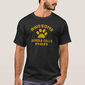 AWESOME BEARDED COLLIE MOM T-Shirt