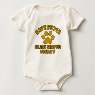 AWESOME BELGIAN SHEEPDOG DADDY BABY BODYSUIT