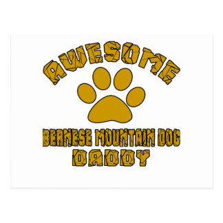 AWESOME BERNESE MOUNTAIN DOG DADDY POSTCARD