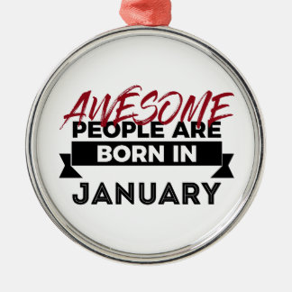 Awesome Born In January Babies Birthday Metal Ornament