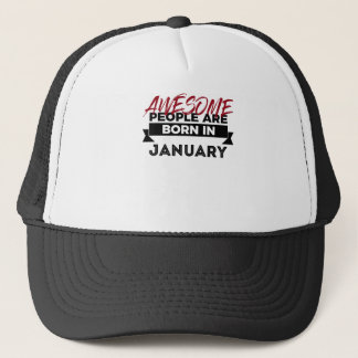 Awesome Born In January Babies Birthday Trucker Hat
