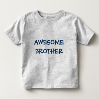 AWESOME BROTHER Toddler T-Shirt