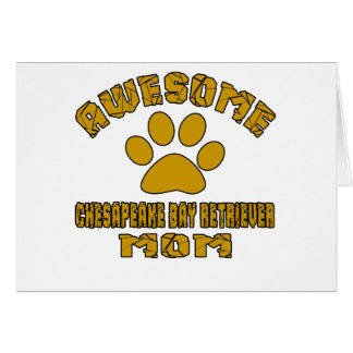 AWESOME CHESAPEAKE BAY RETRIEVER MOM CARD