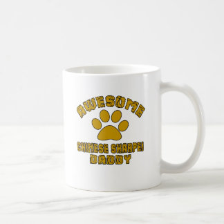AWESOME CHINESE SHARPEI DADDY COFFEE MUG