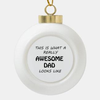 Awesome Dad Ceramic Ball Christmas Ornament