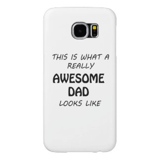 Awesome Dad Samsung Galaxy S6 Cases