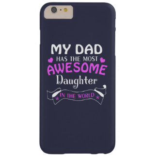 AWESOME DAUGHTER BARELY THERE iPhone 6 PLUS CASE