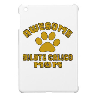 AWESOME DILUTE CALICO MOM COVER FOR THE iPad MINI