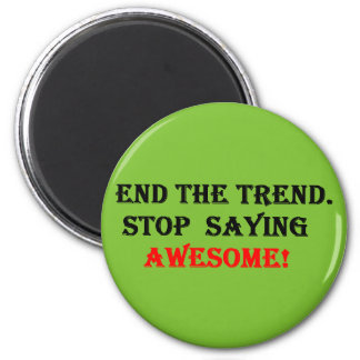Awesome Don't Say It Magnet