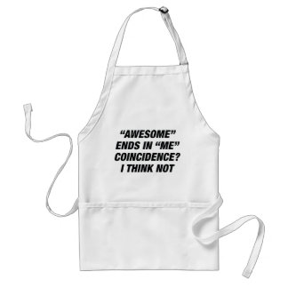 Awesome Ends In Me Standard Apron