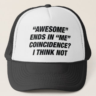 Awesome Ends In Me Trucker Hat