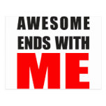 Awesome Ends With ME Postcard