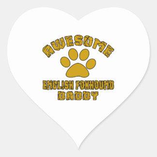 AWESOME ENGLISH FOXHOUND DADDY HEART STICKER