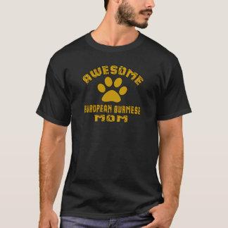 AWESOME EUROPEAN BURMESE MOM T-Shirt