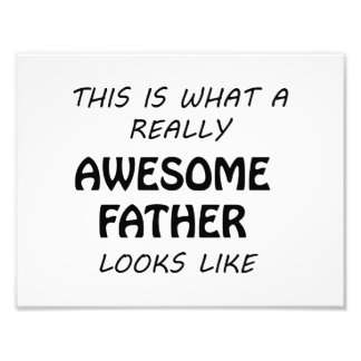 Awesome Father Photo Print