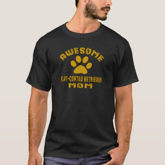 AWESOME FLAT-COATED RETRIEVER MOM T-Shirt