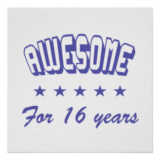 Awesome For 16 Years Poster
