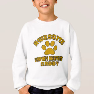 AWESOME GERMAN SHEPHERD DADDY SWEATSHIRT