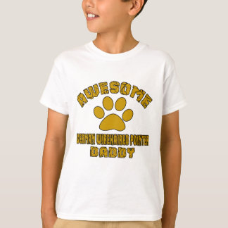 AWESOME GERMAN WIREHAIRED POINTER DADDY T-Shirt