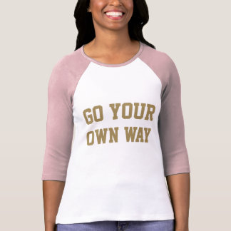 Awesome Girl Power go your own way T-Shirt