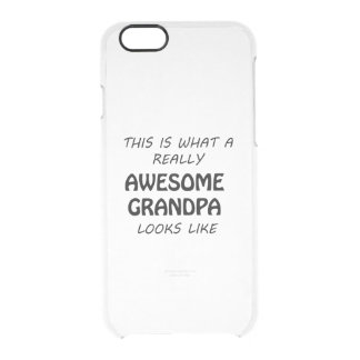 Awesome Grandpa Clear iPhone 6/6S Case