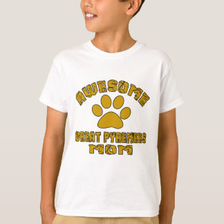 AWESOME GREAT PYRENEES MOM T-Shirt