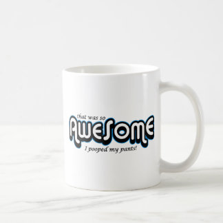 Awesome I pooped my pants Coffee Mug