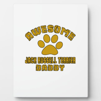 AWESOME JACK RUSSELL TERRIER DADDY DISPLAY PLAQUES